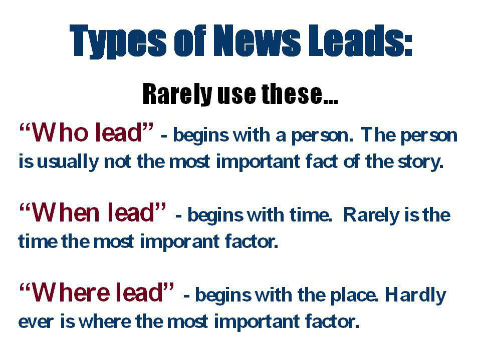 Checklist for News Stories Are the most important and recent facts first.