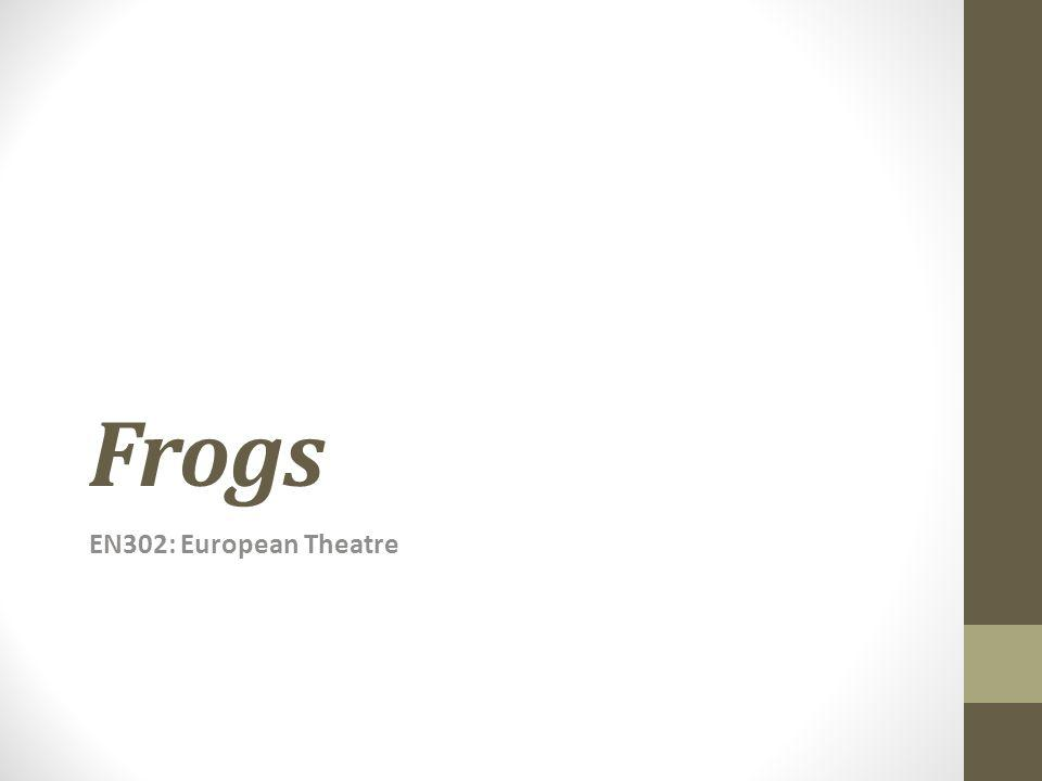 Frogs EN302: European Theatre