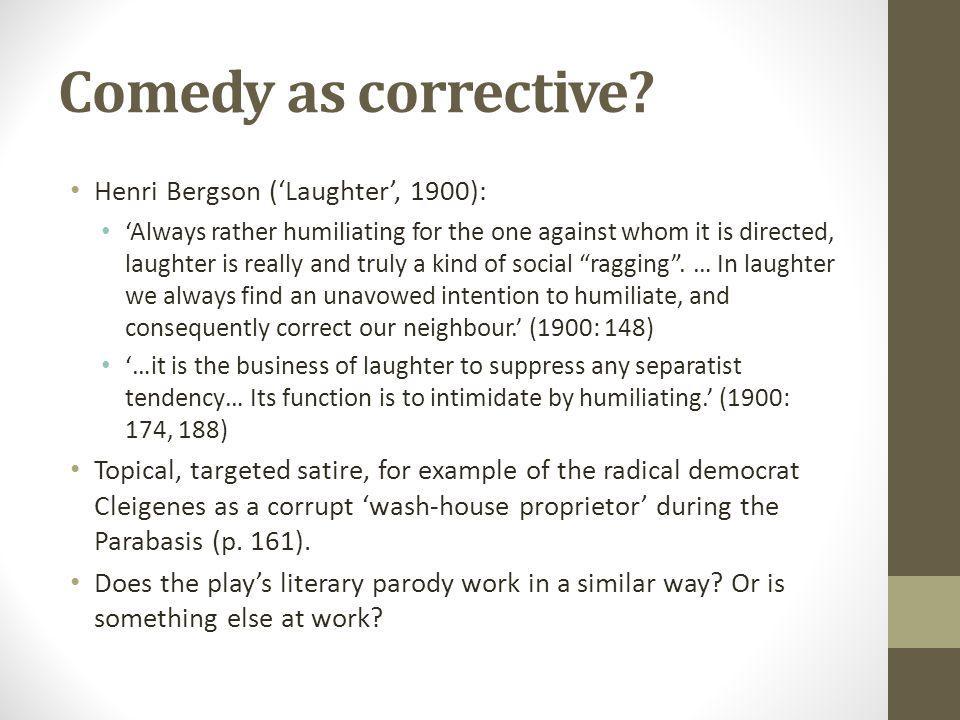 Comedy as corrective.