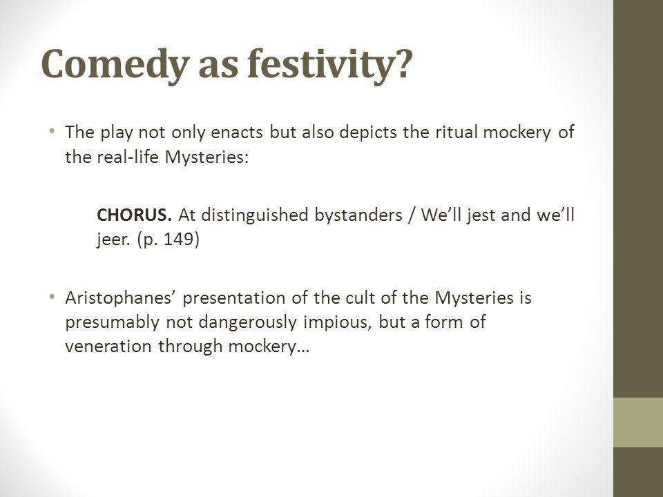 Comedy as festivity.