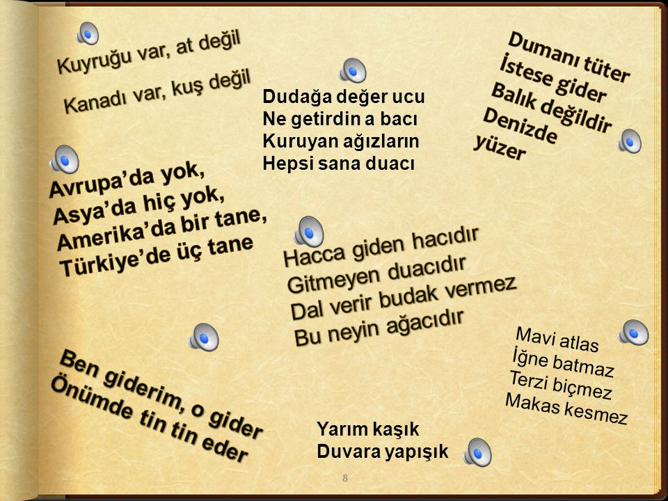In the next couple slides, you will find a number of Turkish riddles.