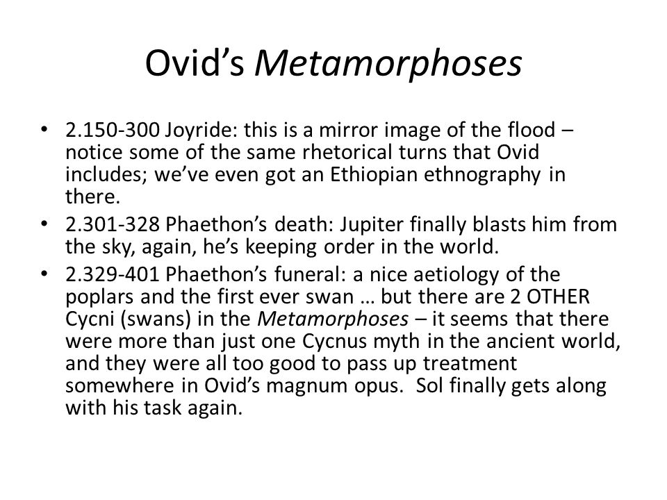 Ovids Metamorphoses Joyride: this is a mirror image of the flood – notice some of the same rhetorical turns that Ovid includes; weve even got an Ethiopian ethnography in there.
