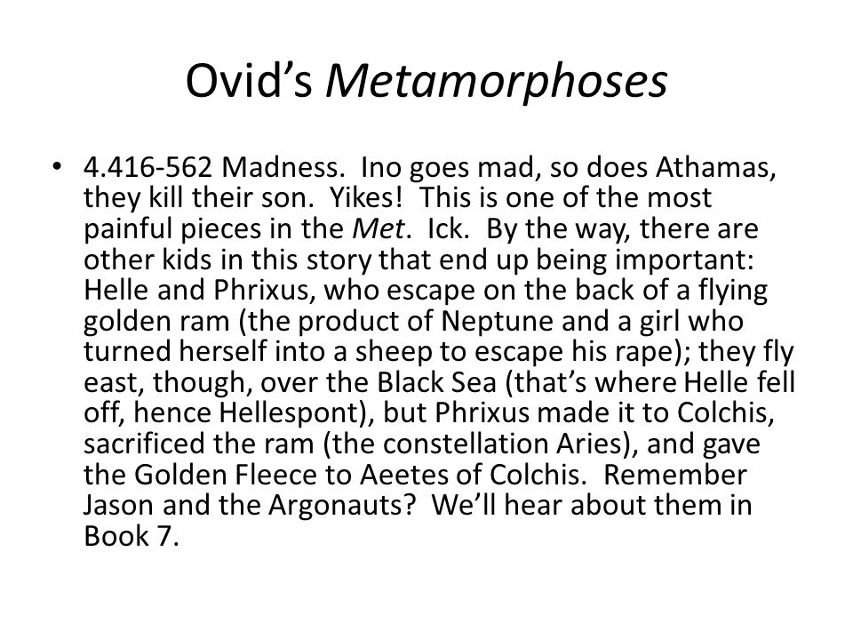 Ovids Metamorphoses Madness. Ino goes mad, so does Athamas, they kill their son.