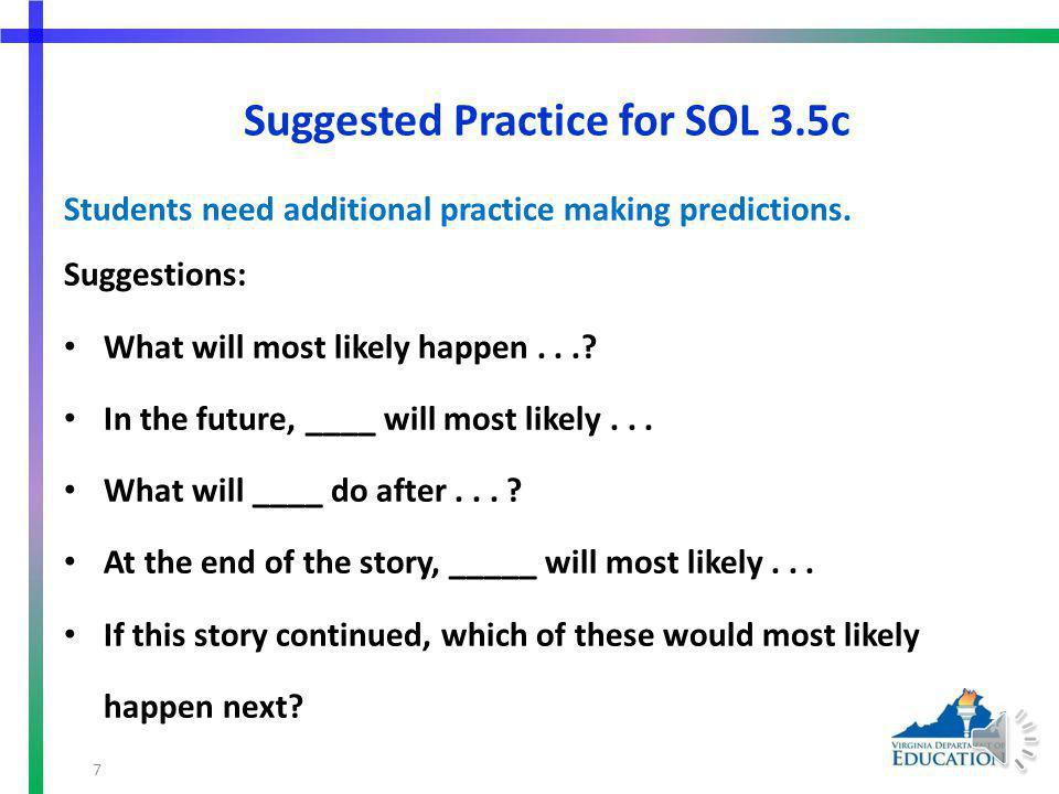 SOL 3.5c The student will read and demonstrate comprehension of a variety of fictional texts.