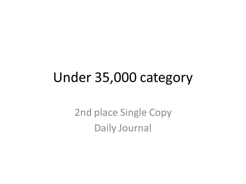 Under 35,000 category 2nd place Single Copy Daily Journal