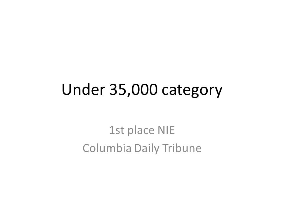Under 35,000 category 1st place NIE Columbia Daily Tribune