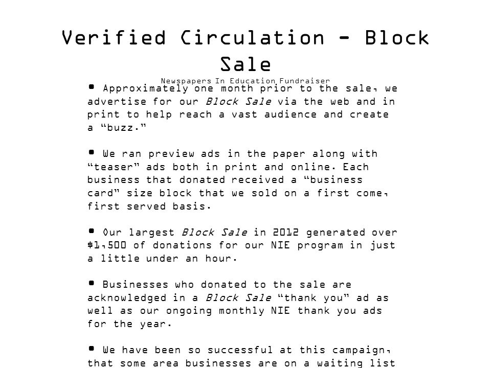 Verified Circulation - Block Sale Newspapers In Education Fundraiser Approximately one month prior to the sale, we advertise for our Block Sale via the web and in print to help reach a vast audience and create a buzz.