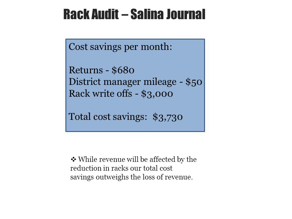 While revenue will be affected by the reduction in racks our total cost savings outweighs the loss of revenue.
