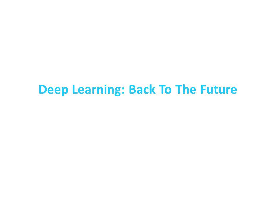 Deep Learning: Back To The Future