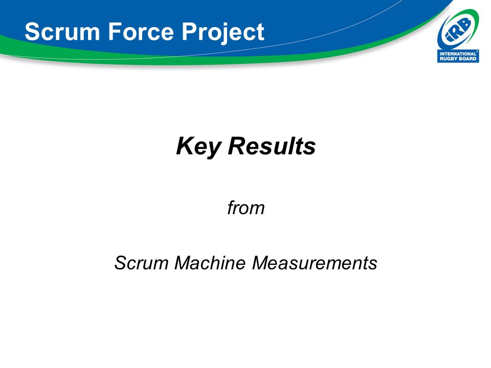 Scrum Force Project Key Results from Scrum Machine Measurements