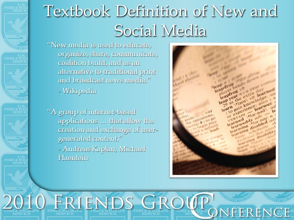 Textbook Definition of New and Social Media New media is used to educate, organize, share, communicate, coalition build, and as an alternative to traditional print and broadcast news media.