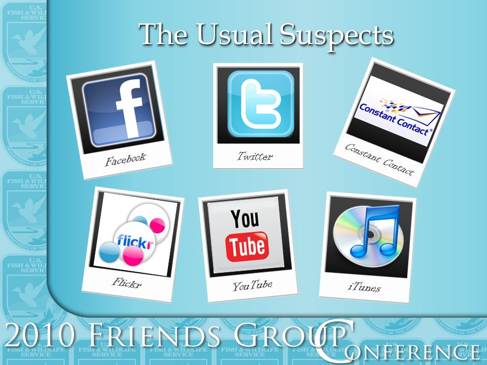The Usual Suspects Twitter Facebook Flickr YouTube Constant Contact iTunes