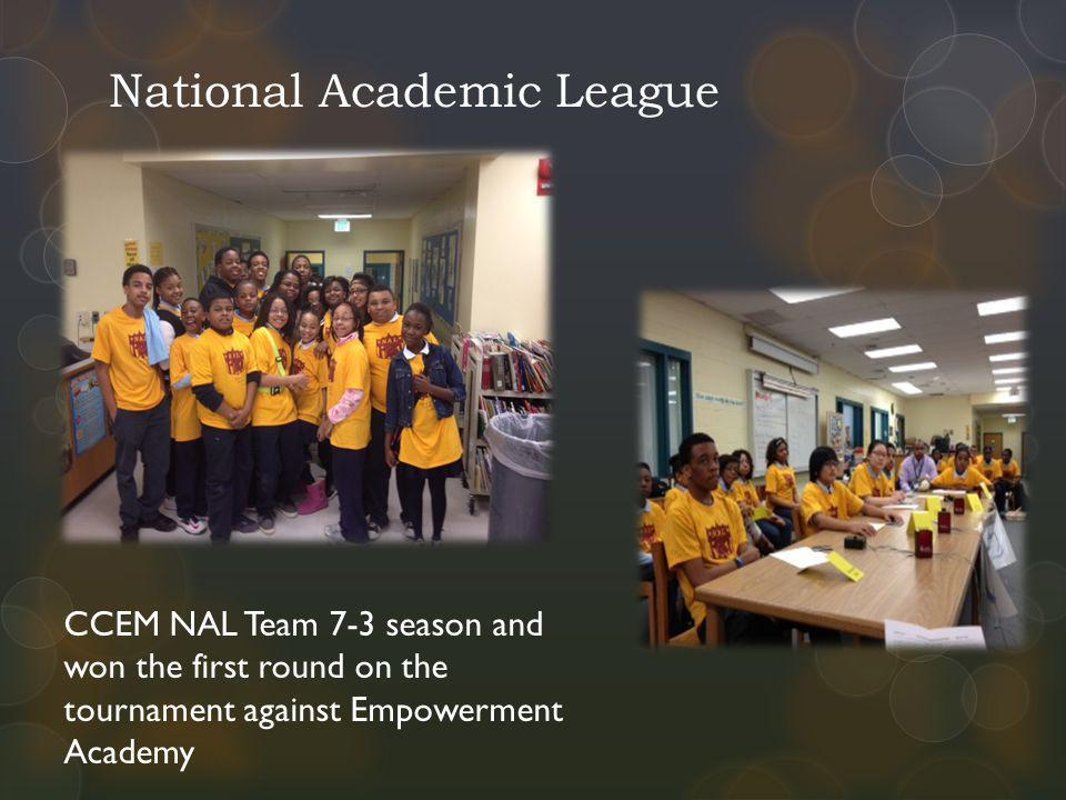 National Academic League CCEM NAL Team 7-3 season and won the first round on the tournament against Empowerment Academy
