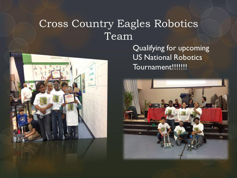 Cross Country Eagles Robotics Team Qualifying for upcoming US National Robotics Tournament!!!!!!!