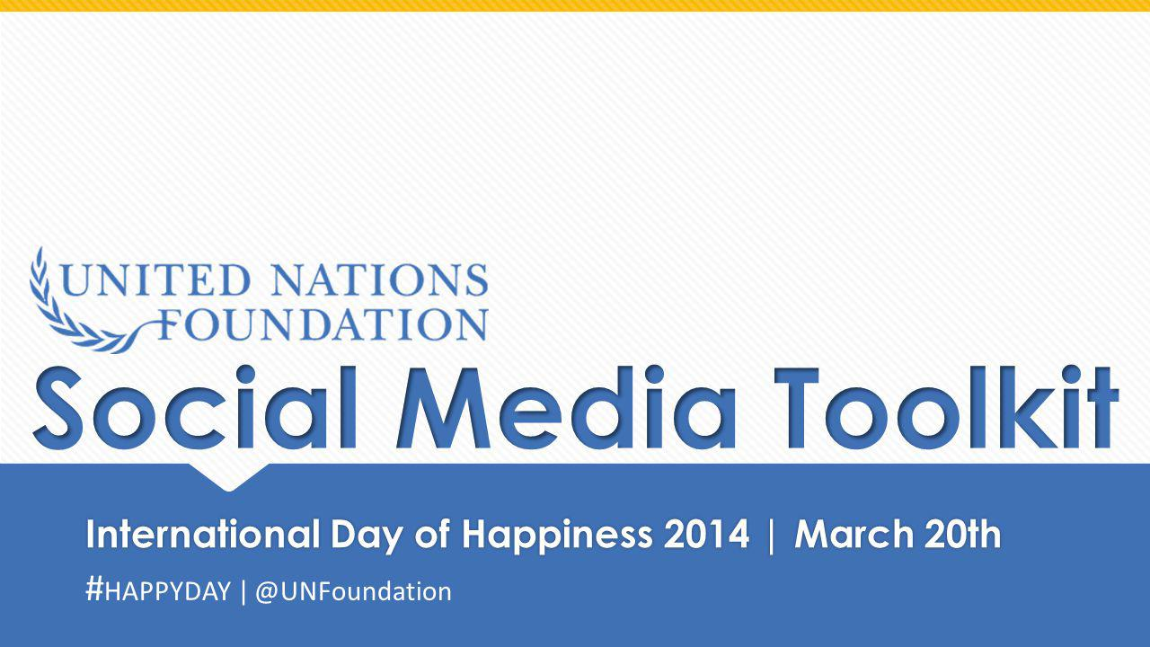 International Day of Happiness 2014 | March 20th # HAPPYDAY | @UNFoundation