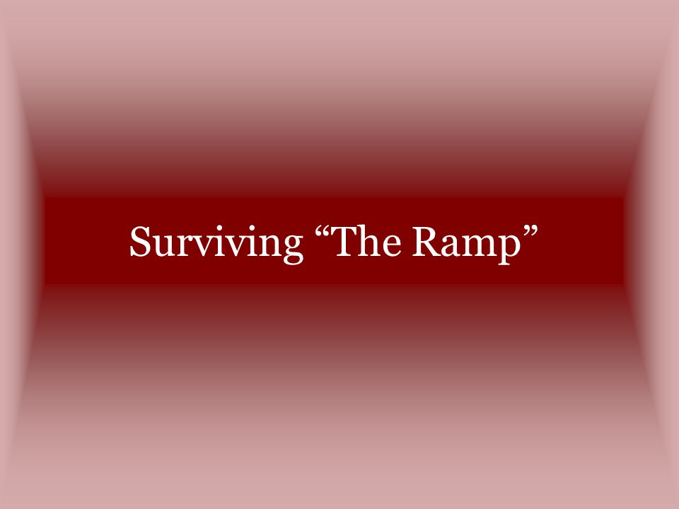 Surviving The Ramp