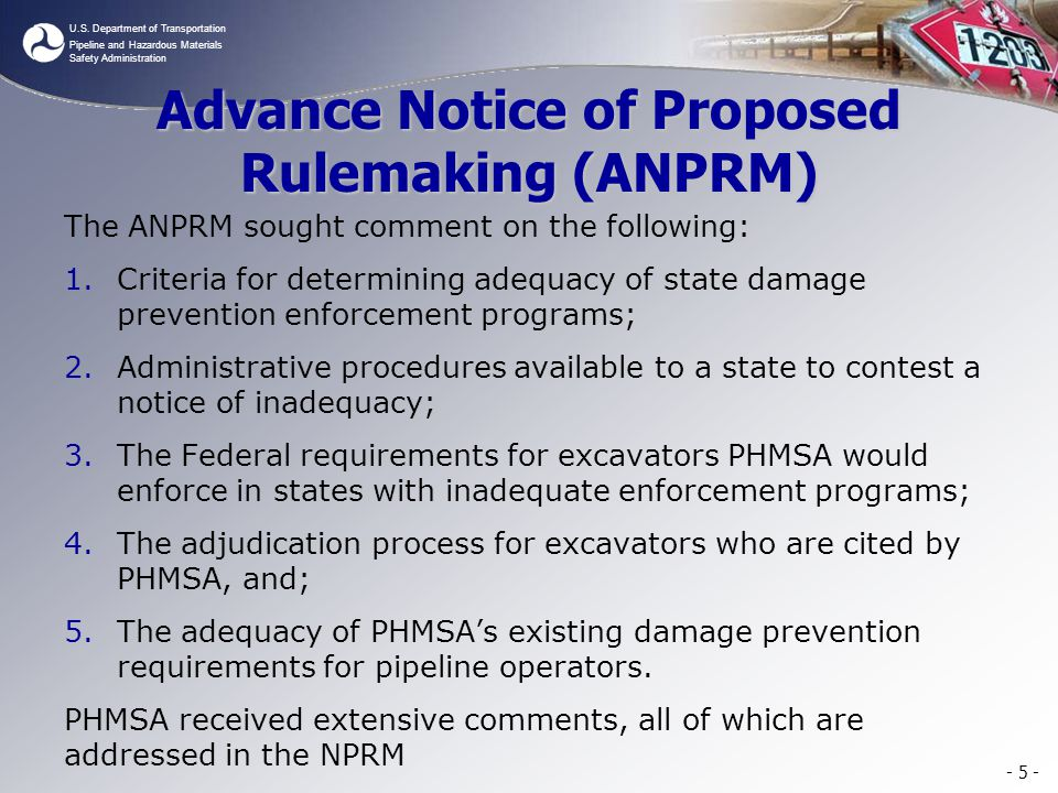 U.S. Department of Transportation Pipeline and Hazardous Materials Safety Administration Advance Notice of Proposed Rulemaking (ANPRM) The ANPRM sough