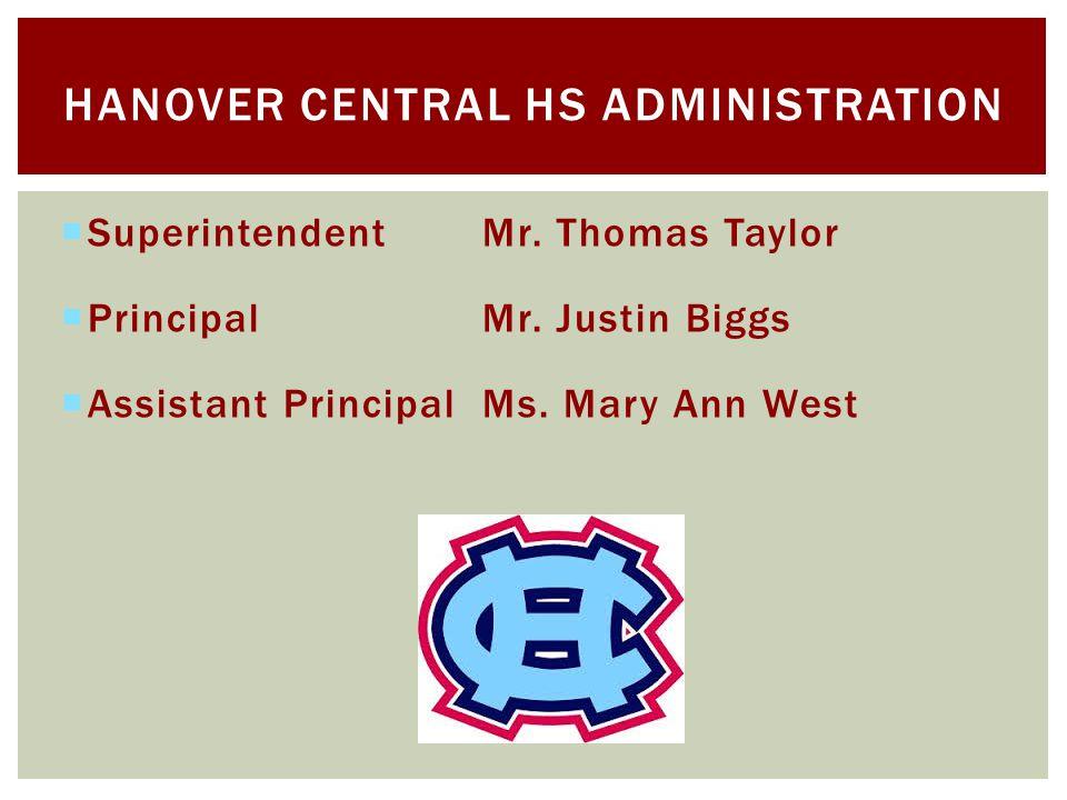 SuperintendentMr. Thomas Taylor PrincipalMr. Justin Biggs Assistant PrincipalMs.