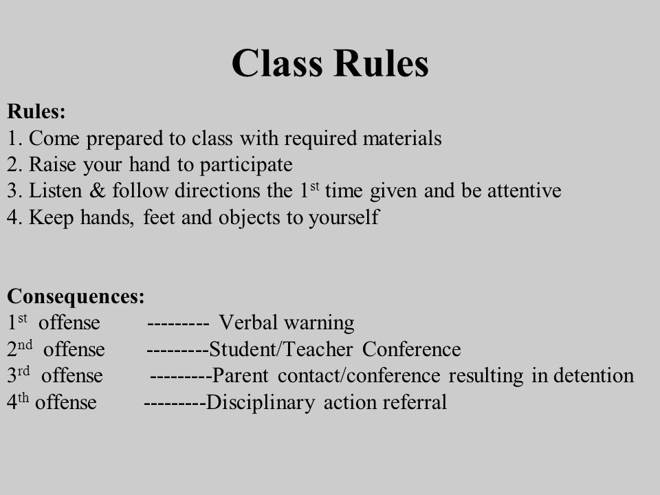 Class Rules Rules: 1. Come prepared to class with required materials 2. Raise your hand to participate 3. Listen & follow directions the 1 st time giv