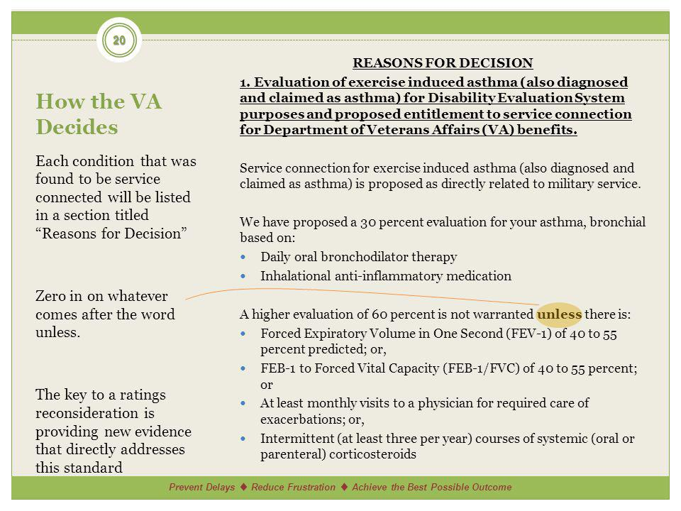 Prevent Delays Reduce Frustration Achieve the Best Possible Outcome How the VA Decides Each condition that was found to be service connected will be listed in a section titled Reasons for Decision Zero in on whatever comes after the word unless.