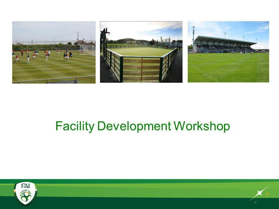 Funding Continuously Lobby for funding for football –Mini Pitch Programme –League of Ireland CIDP –Regional Centre Development –Grassroots Facilities Work in partnership with the Department of Tourism, Culture and Sport –Sports Capital Programme Local Authorities Department of Community, Equality and Gaeltacht Affairs – RAPID, YPF,