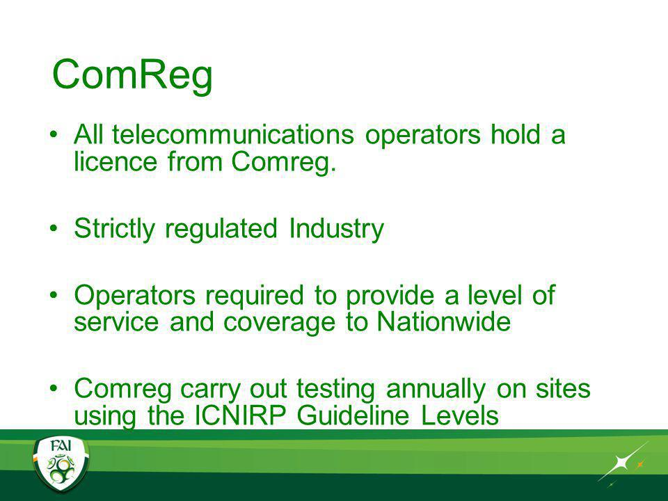 ComReg All telecommunications operators hold a licence from Comreg.