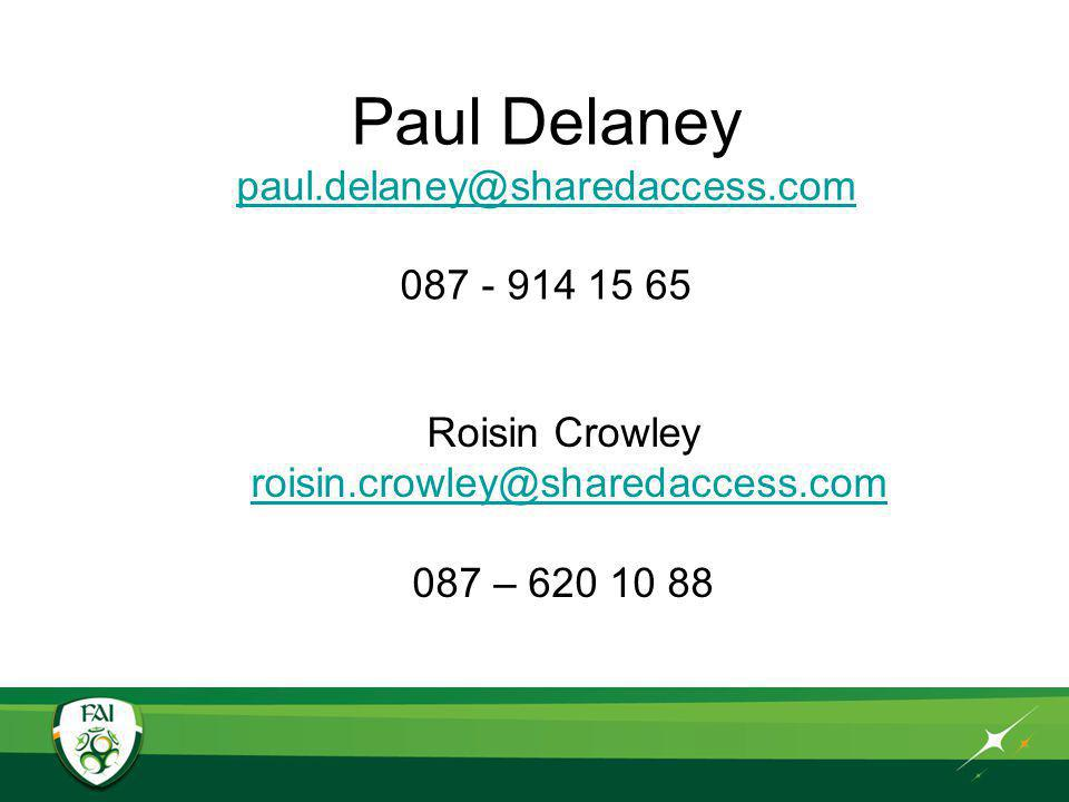 Paul Delaney paul.delaney@sharedaccess.com 087 - 914 15 65 paul.delaney@sharedaccess.com Roisin Crowley roisin.crowley@sharedaccess.com 087 – 620 10 88roisin.crowley@sharedaccess.com