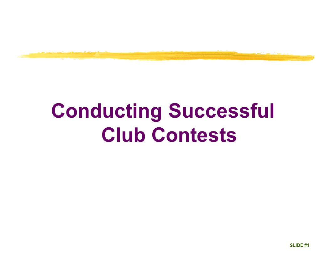 SLIDE #2 Speech Contests Provide Competitive contest experience.