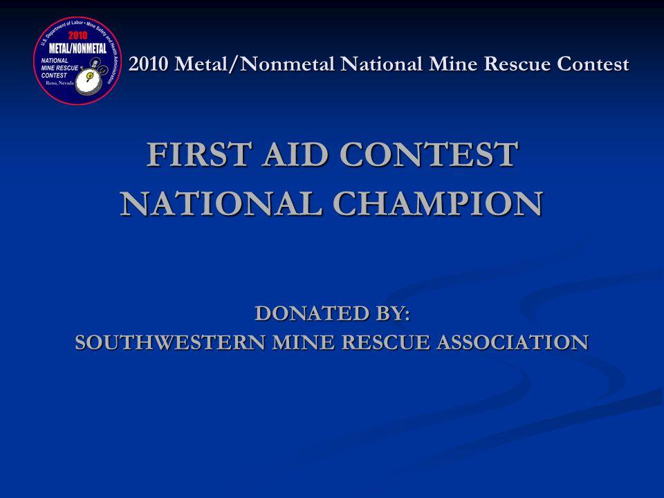 2010 Metal/Nonmetal National Mine Rescue Contest FIRST AID NATIONAL CHAMPION FMC RED Robert Pope, Bill Madura, Anton Kolan