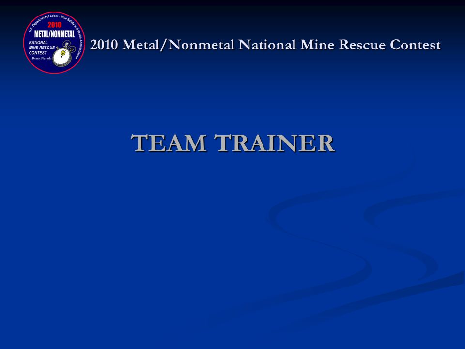 2010 Metal/Nonmetal National Mine Rescue Contest TEAM TRAINER CONTEST DONATED BY: TECHCORR USA, LLC