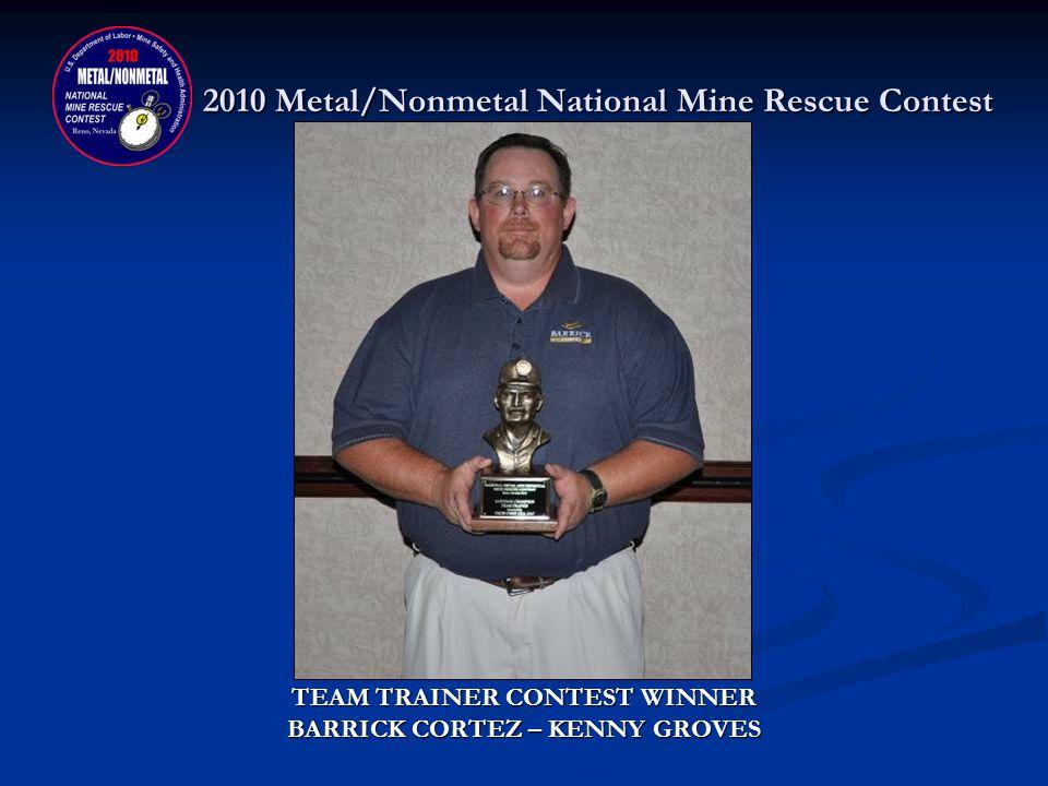 2010 Metal/Nonmetal National Mine Rescue Contest TECHNICIAN TEAM CONTEST