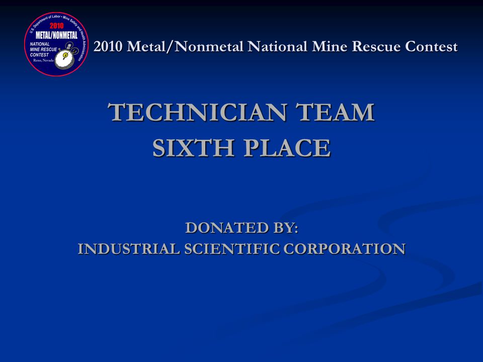 2010 Metal/Nonmetal National Mine Rescue Contest TECHNICIAN TEAM SIXTH PLACE HECLA GREENS CREEK J.P.