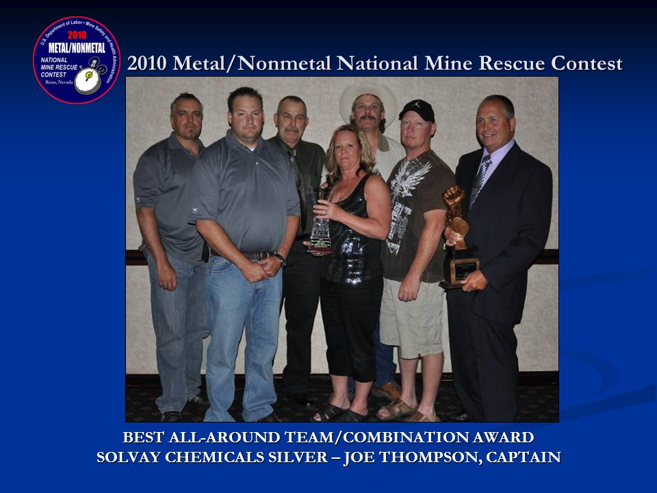 2010 Metal/Nonmetal National Mine Rescue Contest MINE RESCUE SIXTH PLACE DONATED BY: DSI UNDERGROUND SYSTEMS