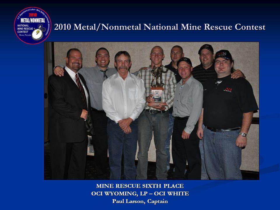 2010 Metal/Nonmetal National Mine Rescue Contest MINE RESCUE FIFTH PLACE DONATED BY: DXP ENTERPRISES