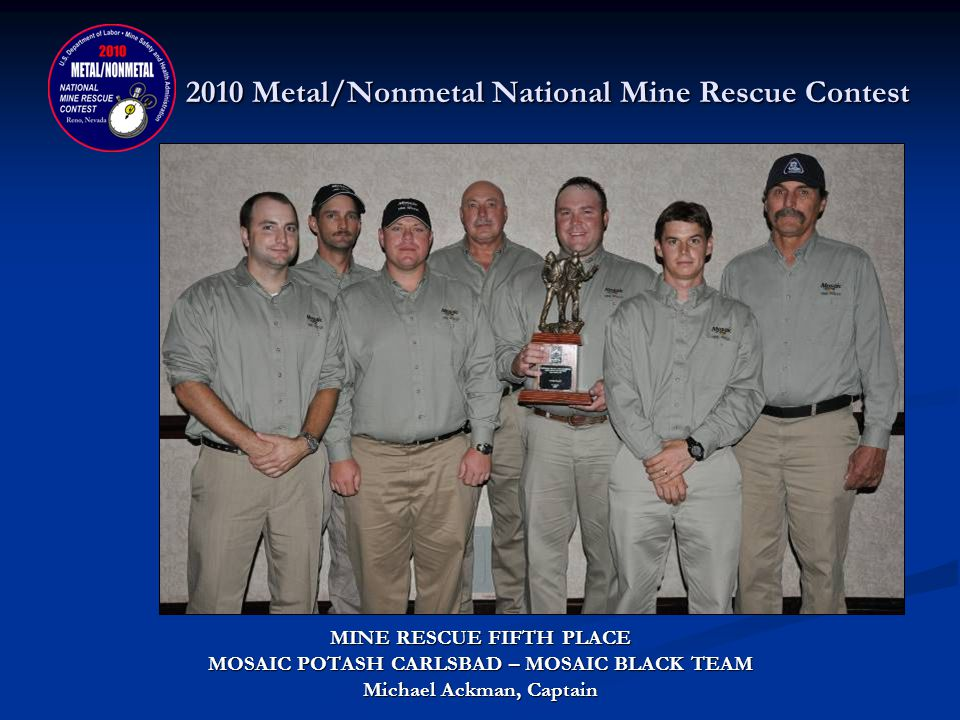 2010 Metal/Nonmetal National Mine Rescue Contest MINE RESCUE FOURTH PLACE DONATED BY: JOSEPH A.