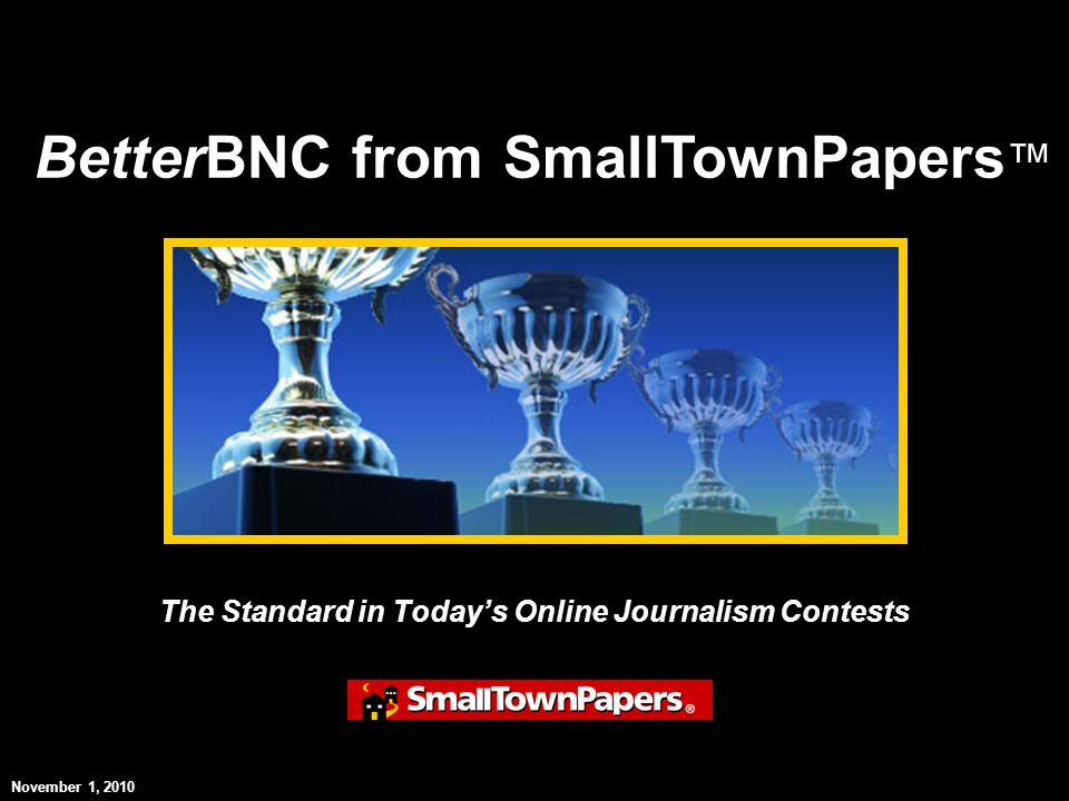 The Standard in Todays Online Journalism Contests BetterBNC from SmallTownPapers November 1, 2010