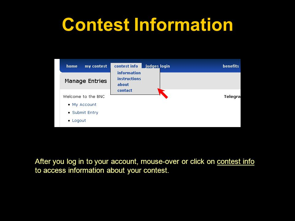 Contest Information After you log in to your account, mouse-over or click on contest info to access information about your contest.