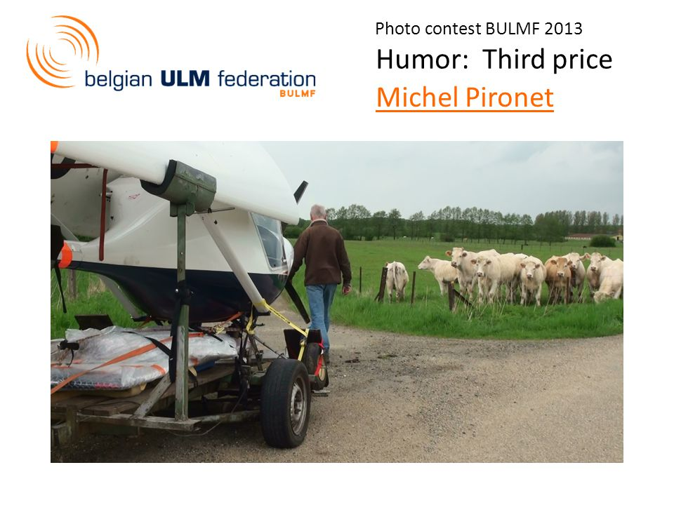 Photo contest BULMF 2013 Humor: Third price Michel Pironet