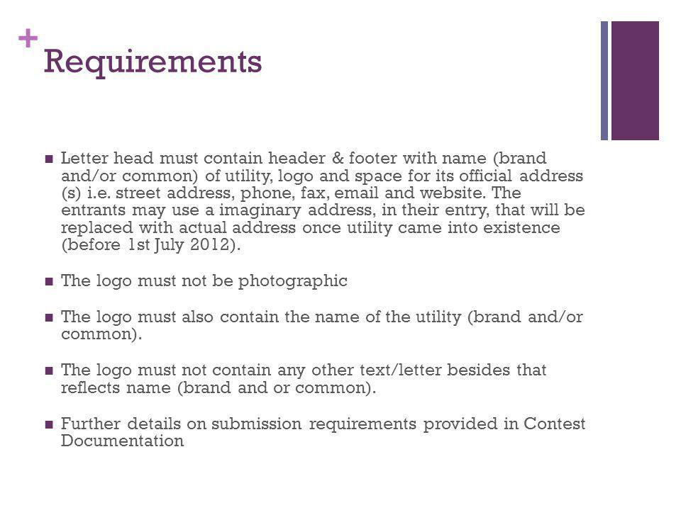 + Requirements Letter head must contain header & footer with name (brand and/or common) of utility, logo and space for its official address (s) i.e.