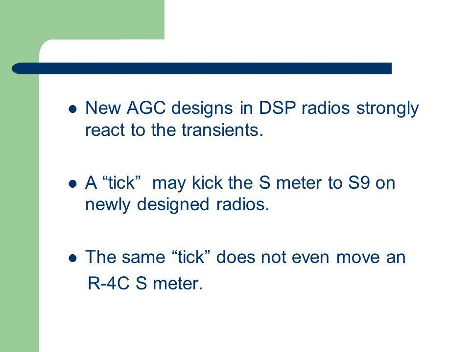 New AGC designs in DSP radios strongly react to the transients.