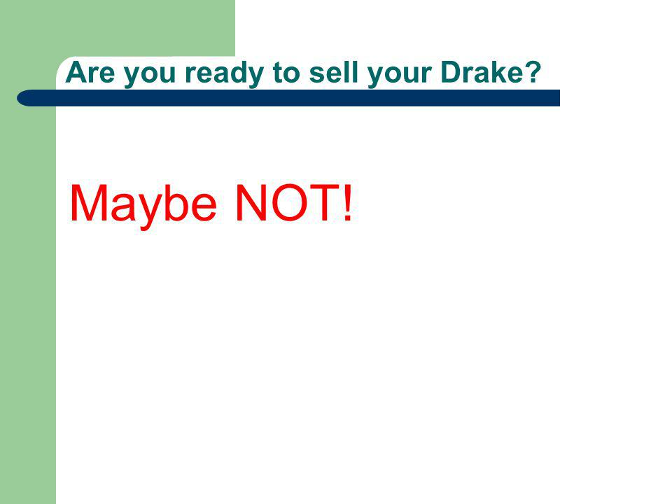 Are you ready to sell your Drake? Maybe NOT!