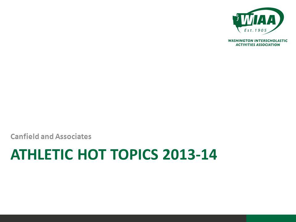ATHLETIC HOT TOPICS 2013-14 Canfield and Associates