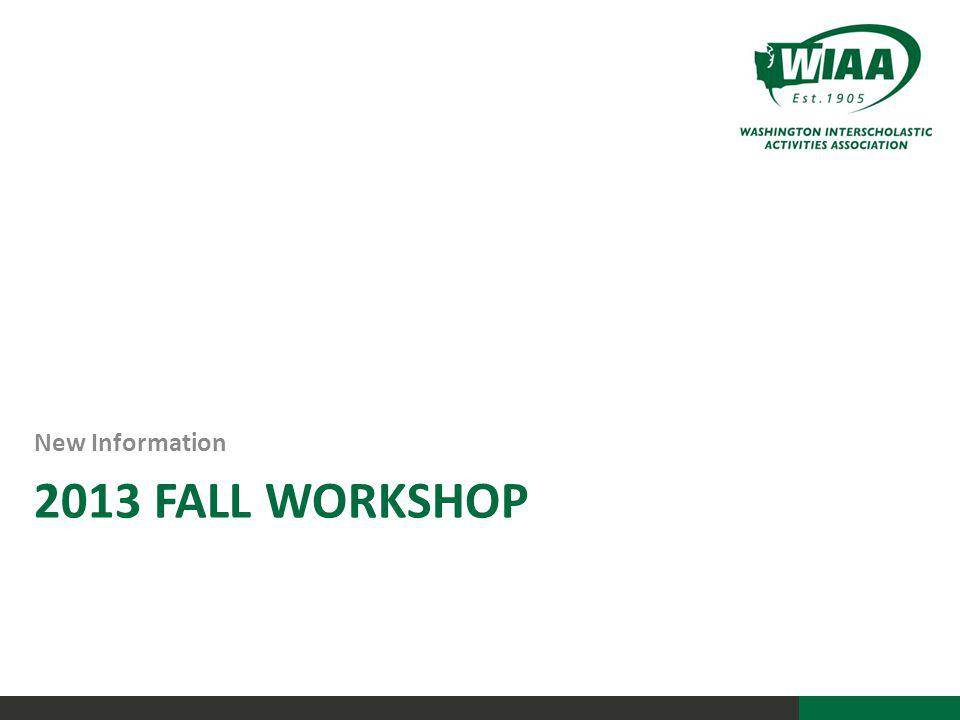 2013 FALL WORKSHOP New Information