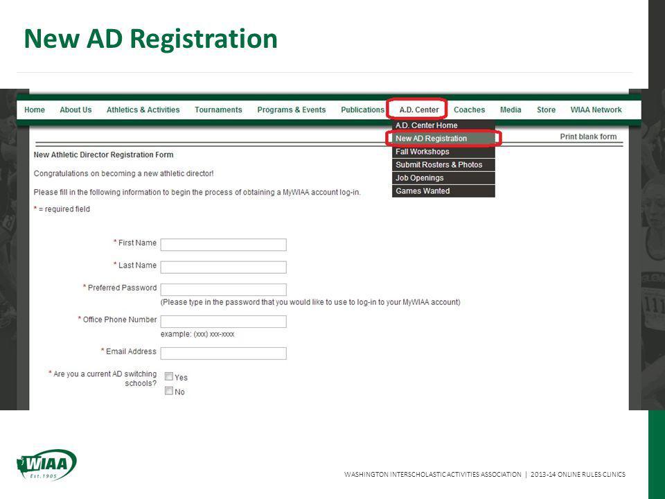 WASHINGTON INTERSCHOLASTIC ACTIVITIES ASSOCIATION   2013-14 ONLINE RULES CLINICS New AD Registration