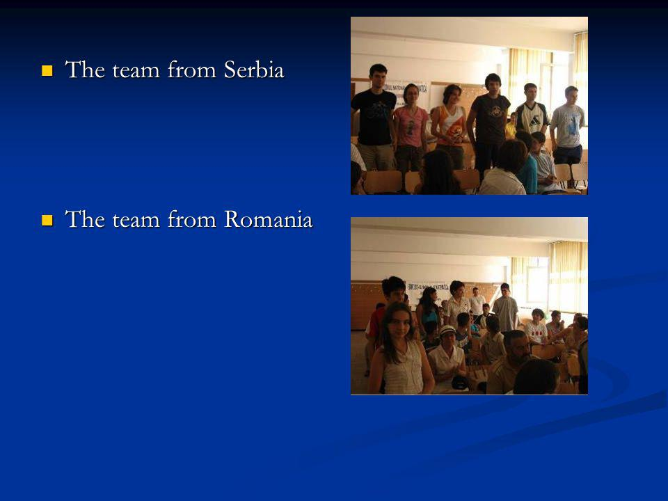The team from Serbia The team from Serbia The team from Romania The team from Romania