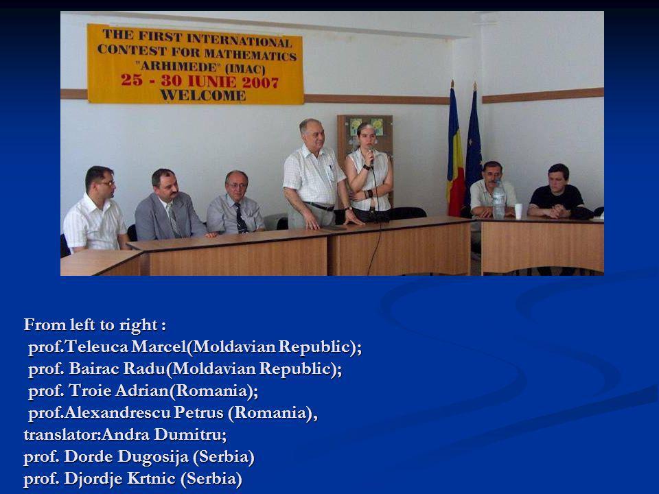 From left to right : prof.Teleuca Marcel(Moldavian Republic); prof. Bairac Radu(Moldavian Republic); prof. Troie Adrian(Romania); prof.Alexandrescu Pe