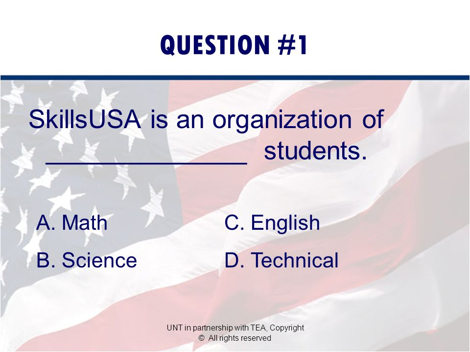 QUESTION #1 SkillsUSA is an organization of ______________ students.