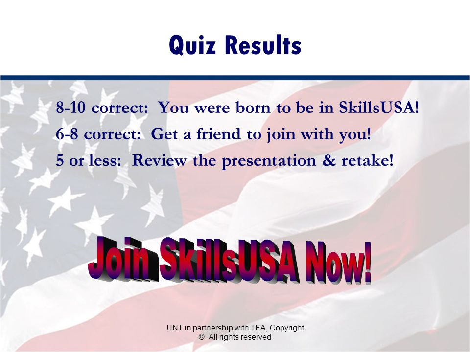 Quiz Results 8-10 correct: You were born to be in SkillsUSA.