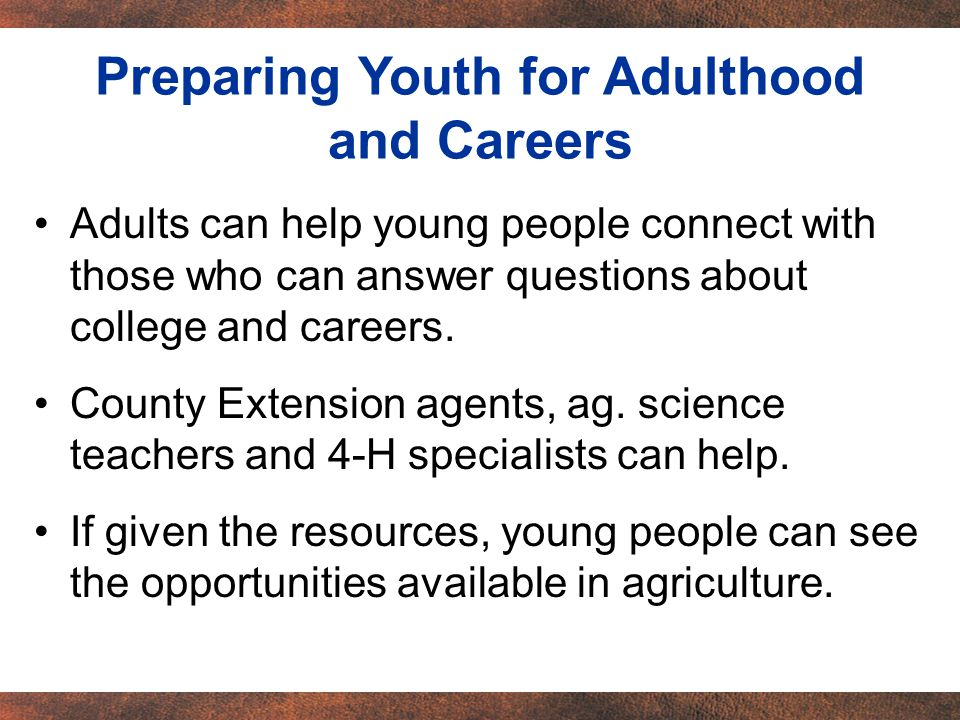 Adults can help young people connect with those who can answer questions about college and careers.