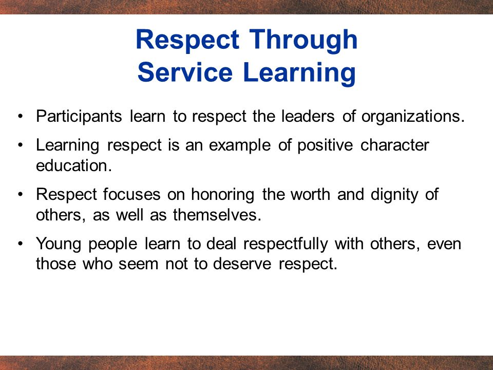 Participants learn to respect the leaders of organizations.